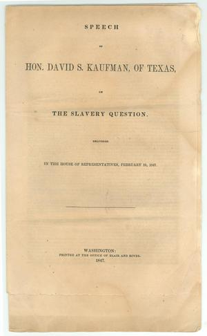 "Primary view of object titled '""Speech of Hon. David S. Kaufman, of Texas, on the Slavery Question""'."