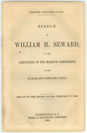 "Primary view of object titled '""Speech of William H. Seward, on the Abrogation of the Missouri Compromise, in the Kansas and Nebraska Bills""'."