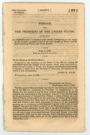"Primary view of object titled '""Message from the President of the United States, communicating, in compliance with a resolution of the Senate, information on the subject of the treaties concluded between the late republic of Texas and the governments of France and Great Britain""'."
