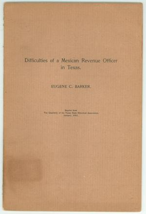 Primary view of object titled 'Difficulties of a Revenue Officer in Texas'.