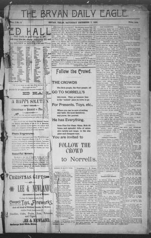 Primary view of object titled 'The Bryan Daily Eagle. (Bryan, Tex.), Vol. 1, No. 5, Ed. 1 Saturday, December 7, 1895'.