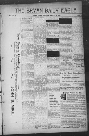 Primary view of object titled 'The Bryan Daily Eagle. (Bryan, Tex.), Vol. 1, No. 29, Ed. 1 Saturday, January 4, 1896'.