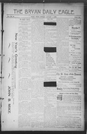 Primary view of object titled 'The Bryan Daily Eagle. (Bryan, Tex.), Vol. 1, No. 30, Ed. 1 Monday, January 6, 1896'.