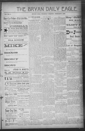 Primary view of object titled 'The Bryan Daily Eagle. (Bryan, Tex.), Vol. 1, No. 5, Ed. 1 Thursday, February 6, 1896'.