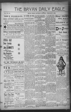 Primary view of object titled 'The Bryan Daily Eagle. (Bryan, Tex.), Vol. 1, No. 59, Ed. 1 Saturday, February 8, 1896'.