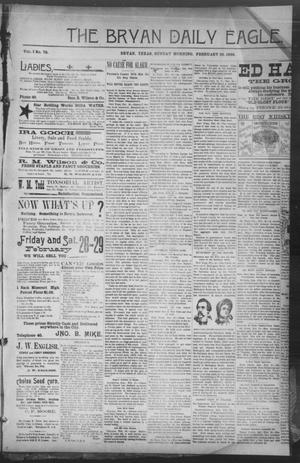 Primary view of object titled 'The Bryan Daily Eagle. (Bryan, Tex.), Vol. 1, No. 72, Ed. 1 Sunday, February 23, 1896'.
