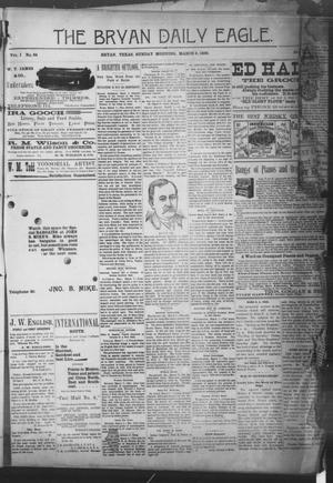 Primary view of object titled 'The Bryan Daily Eagle. (Bryan, Tex.), Vol. 1, No. 84, Ed. 1 Sunday, March 8, 1896'.