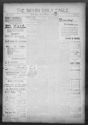 Primary view of object titled 'The Bryan Daily Eagle. (Bryan, Tex.), Vol. 1, No. 232, Ed. 1 Friday, August 28, 1896'.