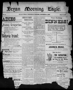 Primary view of object titled 'Bryan Morning Eagle. (Bryan, Tex.), No. 15, Ed. 1 Wednesday, December 14, 1898'.