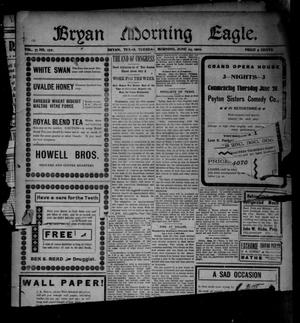 Primary view of object titled 'Bryan Morning Eagle. (Bryan, Tex.), Vol. 7, No. 172, Ed. 1 Tuesday, June 24, 1902'.