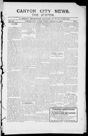 Primary view of object titled 'Canyon City News. (Canyon City, Tex.), Vol. 7, No. 1, Ed. 1 Friday, March 20, 1903'.