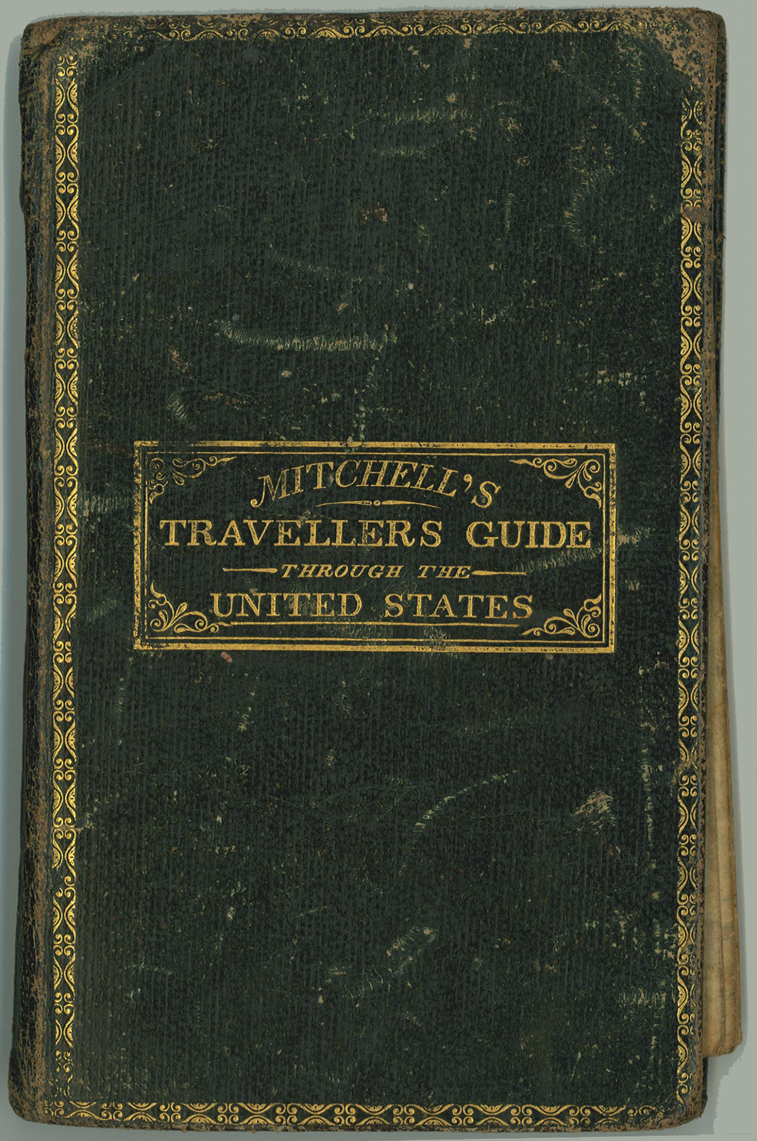 """Mitchell's Travellers Guide through the U.S.  A map of the roads, distances, steam boat & canal routes &c.""                                                                                                      [Sequence #]: 1 of 2"