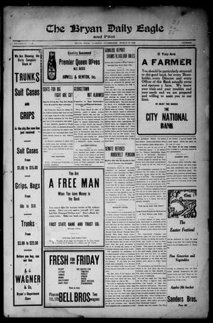 Primary view of object titled 'The Bryan Daily Eagle and Pilot (Bryan, Tex.), Vol. FIFTEENTH YEAR, Ed. 1 Tuesday, March 22, 1910'.
