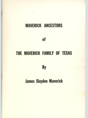 Primary view of object titled 'Maverick Ancestors of the Maverick Family of Texas'.