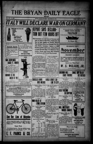 Primary view of object titled 'The Bryan Daily Eagle and Pilot (Bryan, Tex.), Vol. 30, No. 280, Ed. 1 Saturday, November 20, 1915'.