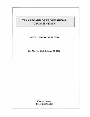 Primary view of object titled 'Texas Board of Professional Geoscientists Annual Financial Report: 2012'.