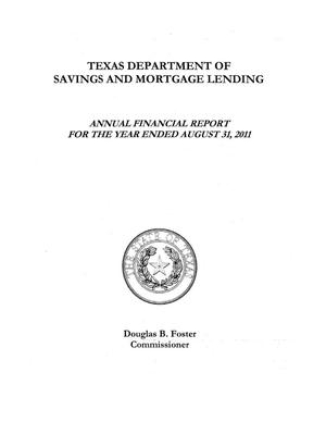 Primary view of object titled 'Texas Department of Savings and Mortgage Lending Annual Financial Report: 2011'.