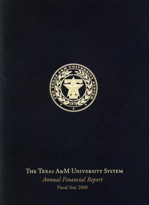 Primary view of object titled 'Texas A&M University System Annual Financial Report: 2008'.