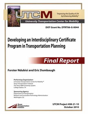 Primary view of object titled 'Developing an Interdisciplinary Certificate Program in Transportation Planning. Phase 2, The eCertificate : final report'.