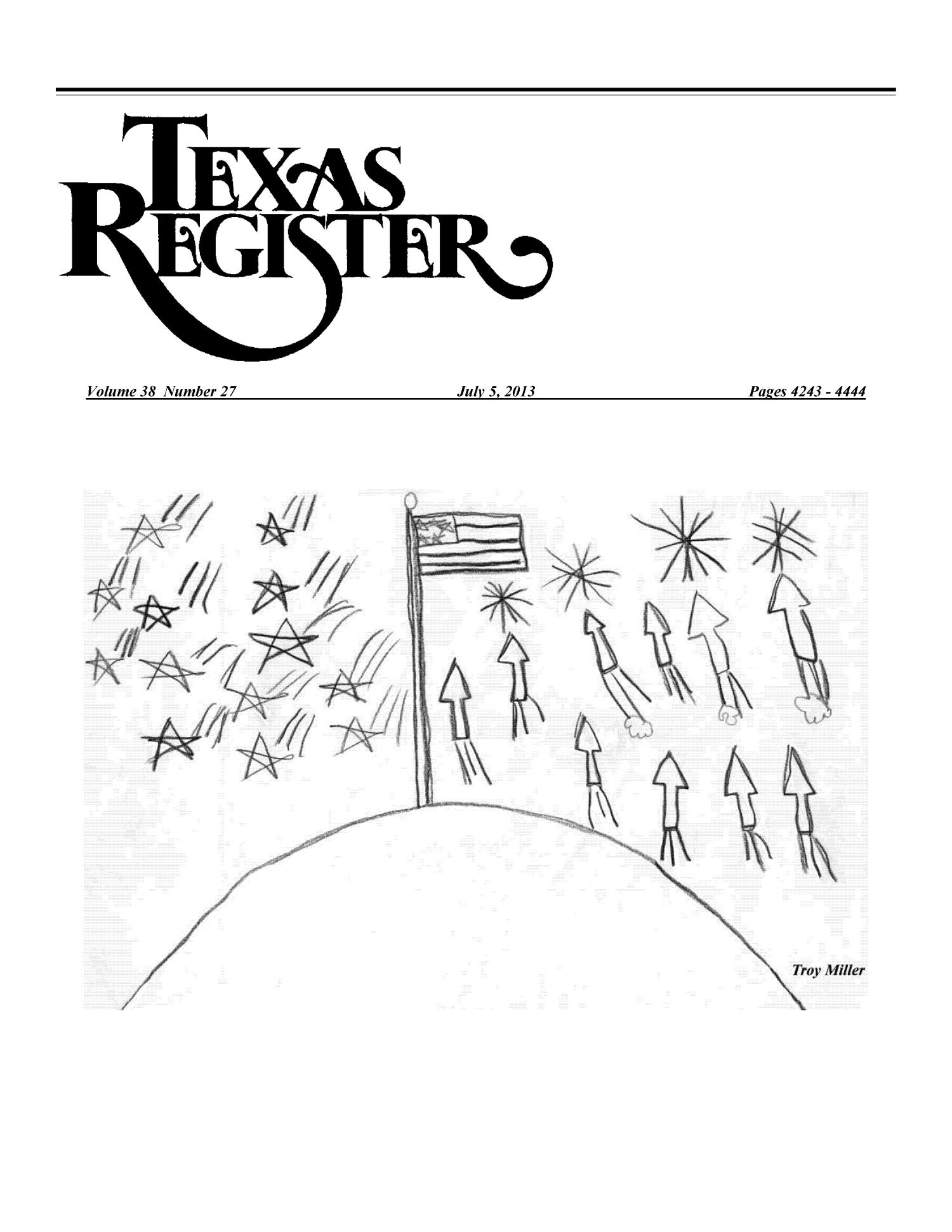 Texas Register, Volume 38, Number 27, Pages 4243-4444, July 5, 2013                                                                                                      Title Page