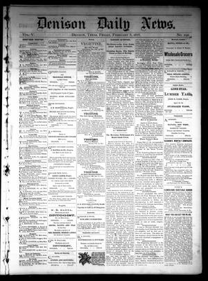 Primary view of object titled 'Denison Daily News. (Denison, Tex.), Vol. 5, No. 292, Ed. 1 Friday, February 8, 1878'.