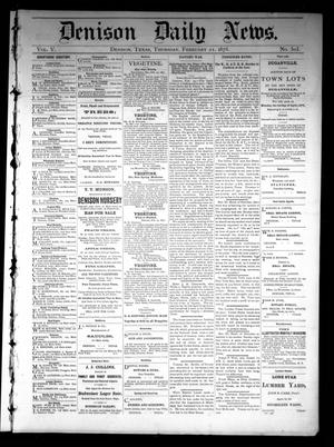 Primary view of object titled 'Denison Daily News. (Denison, Tex.), Vol. 5, No. 303, Ed. 1 Thursday, February 21, 1878'.