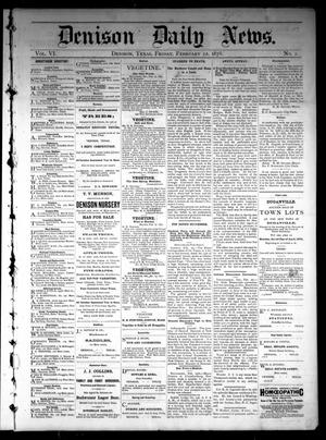 Primary view of object titled 'Denison Daily News. (Denison, Tex.), Vol. 6, No. 1, Ed. 1 Friday, February 22, 1878'.