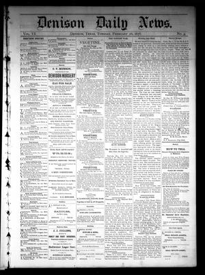 Primary view of object titled 'Denison Daily News. (Denison, Tex.), Vol. 6, No. 4, Ed. 1 Tuesday, February 26, 1878'.