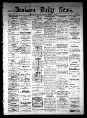Primary view of object titled 'Denison Daily News. (Denison, Tex.), Vol. 6, No. 7, Ed. 1 Friday, March 1, 1878'.
