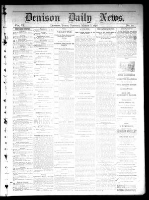 Primary view of object titled 'Denison Daily News. (Denison, Tex.), Vol. 6, No. 10, Ed. 1 Tuesday, March 5, 1878'.