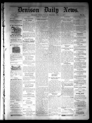 Primary view of object titled 'Denison Daily News. (Denison, Tex.), Vol. 6, No. 69, Ed. 1 Sunday, May 12, 1878'.