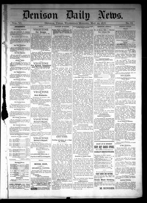 Primary view of object titled 'Denison Daily News. (Denison, Tex.), Vol. 6, No. 83, Ed. 1 Wednesday, May 29, 1878'.