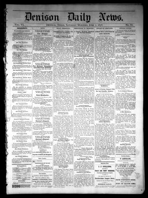 Primary view of object titled 'Denison Daily News. (Denison, Tex.), Vol. 6, No. 85, Ed. 1 Saturday, June 1, 1878'.