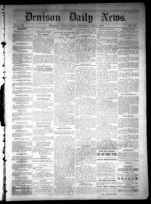 Primary view of object titled 'Denison Daily News. (Denison, Tex.), Vol. 6, No. 86, Ed. 1 Sunday, June 2, 1878'.
