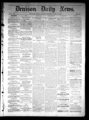 Primary view of object titled 'Denison Daily News. (Denison, Tex.), Vol. 6, No. 90, Ed. 1 Friday, June 7, 1878'.
