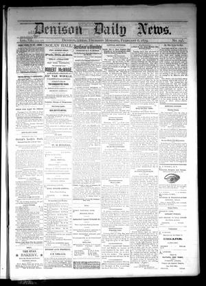 Primary view of object titled 'Denison Daily News. (Denison, Tex.), Vol. 6, No. 295, Ed. 1 Thursday, February 6, 1879'.