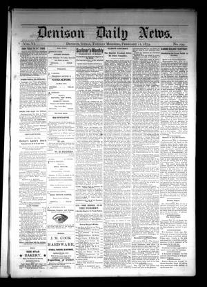 Primary view of Denison Daily News. (Denison, Tex.), Vol. 6, No. 299, Ed. 1 Tuesday, February 11, 1879