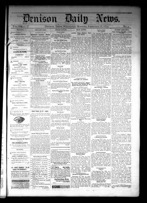 Primary view of object titled 'Denison Daily News. (Denison, Tex.), Vol. 7, No. 4, Ed. 1 Wednesday, February 26, 1879'.
