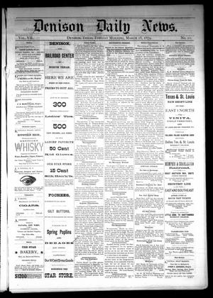 Primary view of Denison Daily News. (Denison, Tex.), Vol. 7, No. 21, Ed. 1 Tuesday, March 18, 1879
