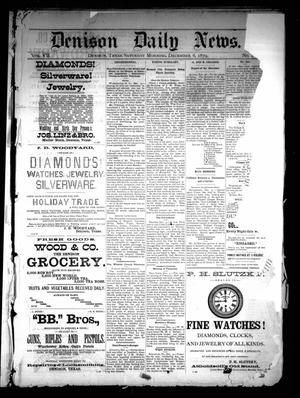 Primary view of object titled 'Denison Daily News. (Denison, Tex.), Vol. 7, No. [238], Ed. 1 Saturday, December 6, 1879'.