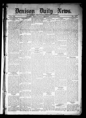 Primary view of object titled 'Denison Daily News. (Denison, Tex.), Vol. 7, No. 267, Ed. 1 Tuesday, January 6, 1880'.
