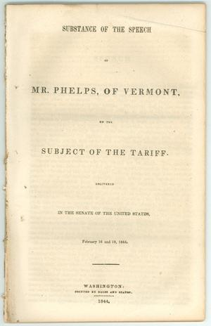 "Primary view of object titled '""Substance of the Speech of Mr. Phelps, of Vermont, on the Subject of the Tariff""'."