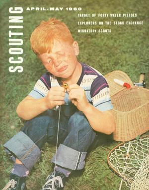 Scouting, Volume 48, Number 4, April-May 1960