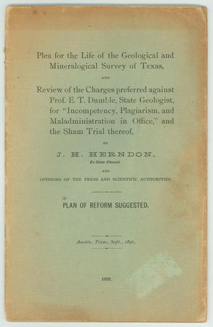 "Primary view of object titled 'Plea for the Life of the Geological and Mineralogical Survey of Texas, and Review of the Charges preferred against Prof. E.T. Dumble, State Geologist, for ""Incompetency, Plagiarism, and Maladministration in Office,"" and the Sham Trial thereof'."