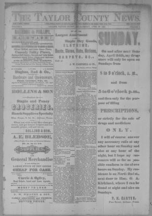 Primary view of object titled 'The Taylor County News. (Abilene, Tex.), Vol. 3, No. 6, Ed. 1 Friday, April 22, 1887'.