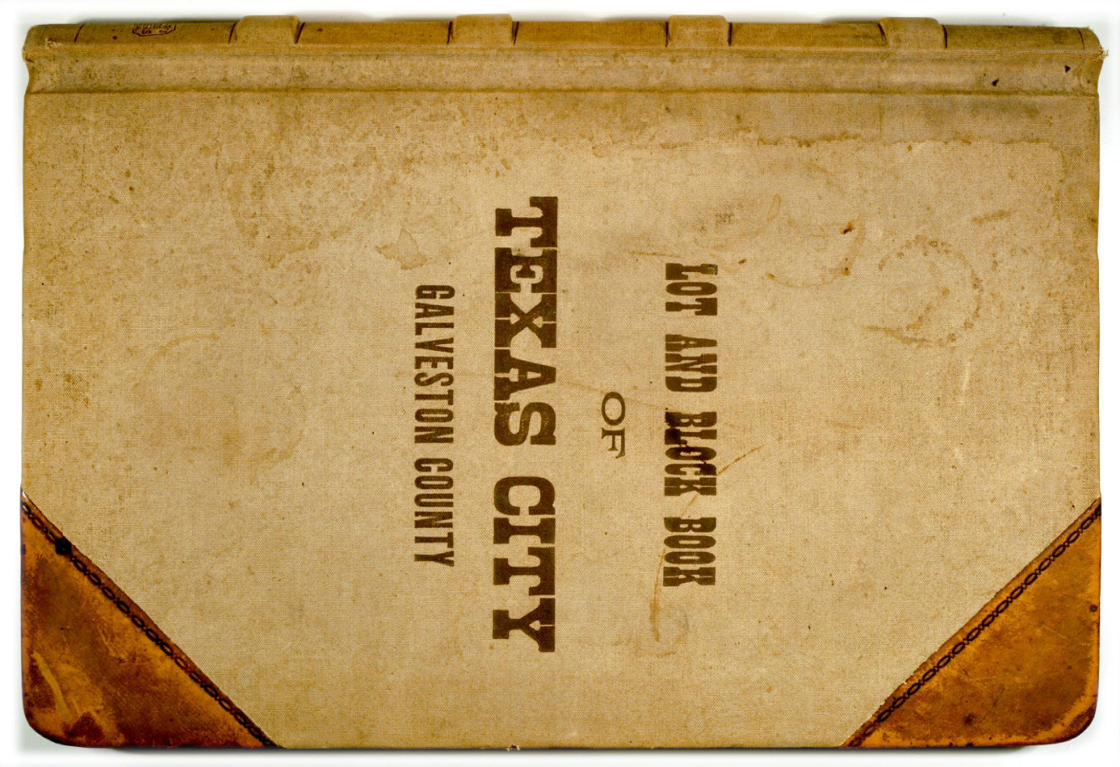 Lot and Block Book of Texas City, Galveston County                                                                                                      Front Cover