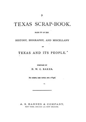 A Texas scrap-book : made up of the history, biography, and miscellany of Texas and its people
