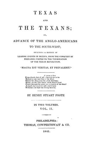 Primary view of object titled 'Texas and the Texans; or, Advance of the Anglo-Americans to the South-West; including a history of leading events in Mexico, from the conquest by Fernando Cortes to the termination of the Texan revolution, Vol. 2.'.