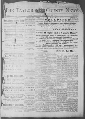 Primary view of object titled 'The Taylor County News. (Abilene, Tex.), Vol. 6, No. 7, Ed. 1 Friday, April 11, 1890'.