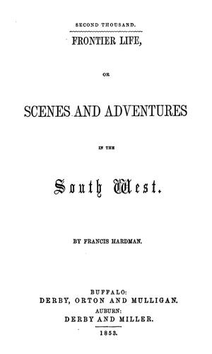Primary view of object titled 'Frontier life; or, Scenes and adventures in the South West,'.